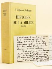 Histoire de la Milice 1918-1945 [ Avec une L.A.S. de l'auteur évoquant Jean de Vaugelas ] - Couverture - Format classique