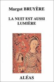La Nuit Est Aussi Lumiere - Couverture - Format classique