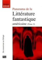 Panorama de la litterature fantastique americaine volume 3, du renouveau au deluge - Couverture - Format classique