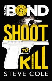 Young bond t.1 ; shoot to kill - Couverture - Format classique