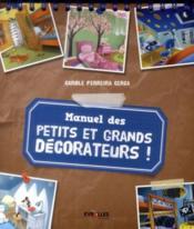 Manuel des petits et grands décorateurs ; 10 ateliers pour apprendre à decorer ta chambre - Couverture - Format classique