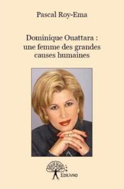 Dominique Ouattara ; une femme des grandes causes humaines - Couverture - Format classique