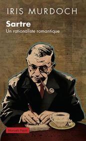 Sartre, rationaliste romantique - Couverture - Format classique