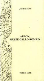 Arlon, musée gallo-romain - Couverture - Format classique