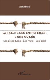 La faillite des entreprises : visite guidée ; les procédures, les mots, les gens - Couverture - Format classique