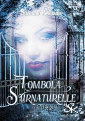 Tombola Surnaturelle l'intégrale - Couverture - Format classique