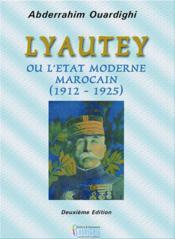 Lyautey ou l'état moderne marocain (1912-1925) - Couverture - Format classique