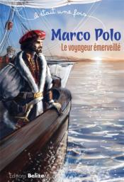 Il était une fois ; Marco Polo ; le voyageur émerveillé - Couverture - Format classique