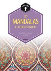 Les mandalas et leurs pouvoirs ; interprétations, symbolisme et rituels - Couverture - Format classique