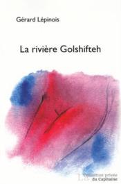 La rivière Golshifteh - Couverture - Format classique