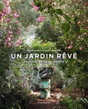 Un jardin rêvé ; Rohuna, nord du Maroc - Couverture - Format classique