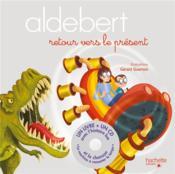 Aldebert ; retour vers le présent - Couverture - Format classique