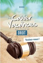 Le cahier de vacances pour réussir en droit (édition 2020) - Couverture - Format classique