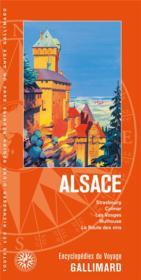 Alsace ; Strasbourg, Colmar, les Vosges, Mulhouse, la route des vins - Couverture - Format classique