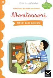 Premières lectures autonomes Montessori T.21 ; Nil fait de la peinture - Couverture - Format classique
