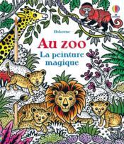LA PEINTURE MAGIQUE ; le zoo - Couverture - Format classique