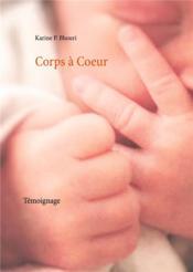Corps à coeur ; témoignage - Couverture - Format classique
