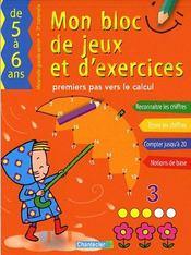 Mon bloc de jeux et d'exercices ; premiers pas vers le calcul ; de 5 à 6 ans - Intérieur - Format classique