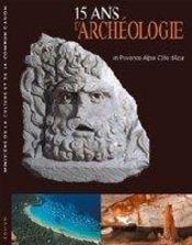 15 ans d archeologie en provence alpes cote dazur - Intérieur - Format classique