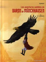 Les aventures oubliées du baron de münchhausen t.2 ; les amériques - Intérieur - Format classique