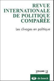 REVUE INTERNATIONALE DE POLITIQUE COMPAREE N.2005/1 ; les clivages en politique - Couverture - Format classique