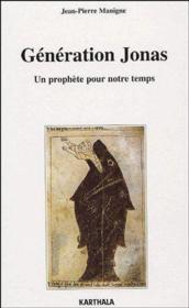 Génération Jonas ; un prophète pour notre temps - Couverture - Format classique