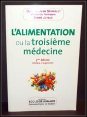 L'alimentation, ou la troisieme medecine (5e édition) - Couverture - Format classique