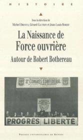 Naissance de force ouvrière autour de Robert Bethereau - Couverture - Format classique