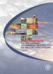 Situation Mondiale Des Peches Et De L'Aquaculture 2004 (Avec Cd-Rom) - Couverture - Format classique