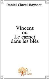Vincent ou le carnet dans les blés - Couverture - Format classique