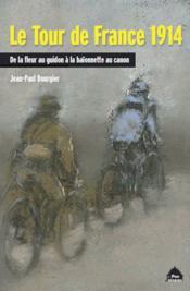 Le Tour de France 1914 ; de la fleur au guidon à la baïonnette au canon - Couverture - Format classique