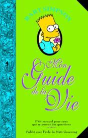 Bart Simpson ; mon guide de la vie - Couverture - Format classique