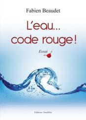 L'eau... code rouge ! - Couverture - Format classique