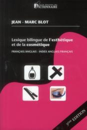 Lexique bilingue de l'esthetique et de la cosmetique 3eme edit, epuise, voir 4e - Couverture - Format classique
