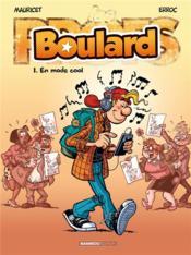 Boulard T.1 ; en mode cool - Couverture - Format classique