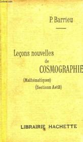Lecons Nouvelles De Cosmographie, A L'Usage Des Classes De L'Enseignement Secondaire, Classe De Mathematiques (A, B) - Couverture - Format classique