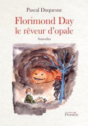 Florimond Day le rêveur d'opale - Couverture - Format classique