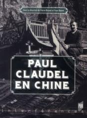 Paul claudel en chine - Couverture - Format classique