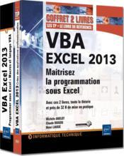 VBA EXCEL 2013 ; maîtrisez la programmation sous Excel ; cours, exercices et corrigés - Couverture - Format classique