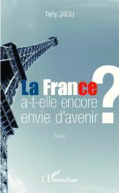 La France a-t-elle encore envie d'avenir ? - Couverture - Format classique