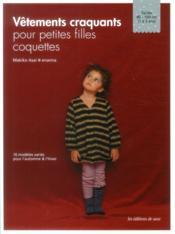 Vêtements craquants pour petites filles coquettes ; 16 modèles variés pour l'automne et l'hiver - Couverture - Format classique