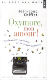Oxymore, mon amour ! dictionnaire inattendu de la langue française - Couverture - Format classique
