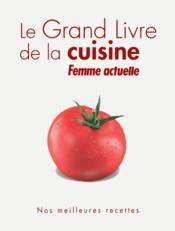 Le grand livre de la cuisine ; femme actuelle - Couverture - Format classique