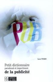 Petit dictionnaire paradoxal et impertinent de la publicite - Couverture - Format classique