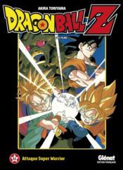 Dragon Ball Z - les films T.11 ; attaque super warrior - Couverture - Format classique