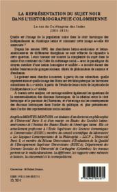 La représentation du sujet noir dans l'historiographie colombienne ; le cas de Carthagène des Indes (1811-1815) - 4ème de couverture - Format classique
