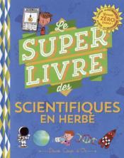 Le super livre des petits scientifiques en herbe - Couverture - Format classique