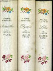 Trois Vies Romantiques : Promethee Ou La Vie De Balzac + Olympio Ou La Vie De Victor Hugo + Lelia Ou La Vie De George Sand . - Couverture - Format classique