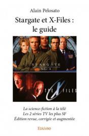 Stargate et X-files ; le guide - Couverture - Format classique
