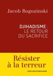 Djihadisme : le retour du sacrifice - Couverture - Format classique